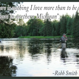 """""""There is nothing that I love more than to be out of doors in northern Michigan"""""""